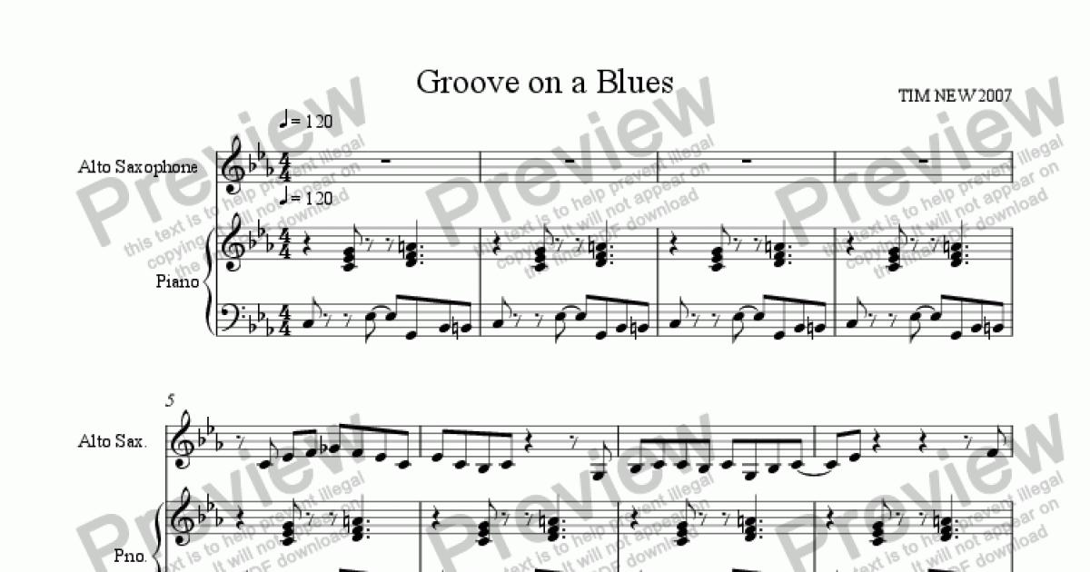 Groove on a Blues for alto sax and piano for Solo Alto Saxophone + piano by  tim new - Sheet Music PDF file to download
