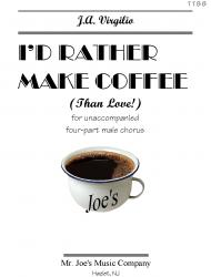 Cover art for Tenor part from :011 Opus: She'd Rather Make Coffee Than Love - revised 2012 [TTBB]