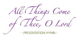 Cover art for Presentation Hymn: All Things Come of Thee, O Lord