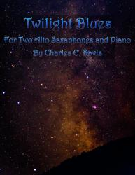 Cover art for Alto Sax - Part 1 part from Twilight Blues - Two Alto Saxes and Piano