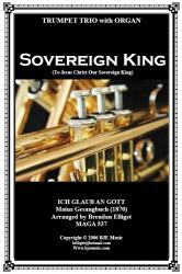 Cover art for Trumpet 3 part from Sovereign King (To Jesus Christ Our Sovereign King)  - Trumpet Trio with Organ