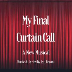 Cover art for MY FINAL CURTAIN CALL vocal score part from MY FINAL CURTAIN CALL