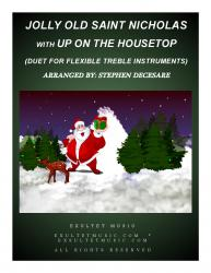 Cover art for Jolly Old Saint Nicholas with Up On The Housetop (Duet for Flexible Treble Instrumentation)