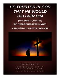 Cover art for He Trusted In God That He Would Deliver Him (for Brass Quartet)