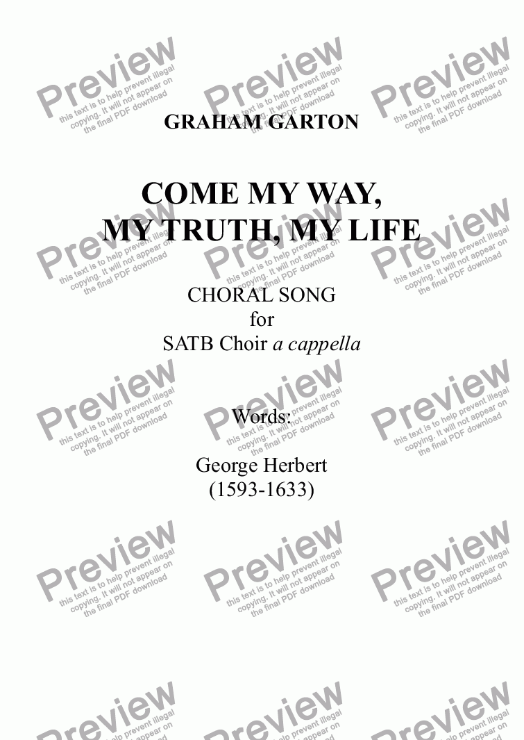 page one of CHORAL SONG - 'COME MY WAY, MY TRUTH, MY LIFE'. New setting for SATB Choir a cappella. Words: George Herbert (1593-1633) (1-page)